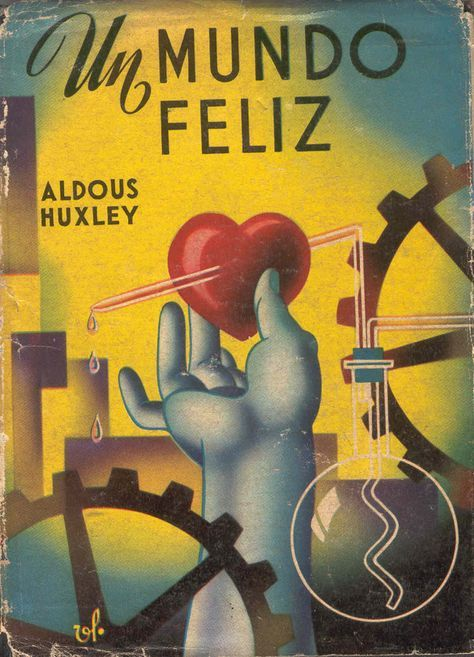 Un Mundo Feliz De Aldous Huxley Como Dijo Ricardo León Los Libros Me Enseñaron A Pensar Y El Pens Un Mundo Feliz Huxley Un Mundo Feliz Los 100 Mejores Libros