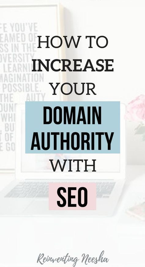 7 Steps to Improve your Domain Authority (DA) - Reinventing Neesha