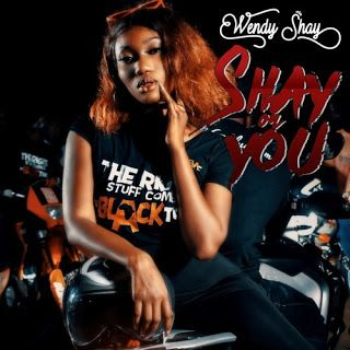 Music Download] Wendy Shay – Shay On You (Prod  by Lexiz