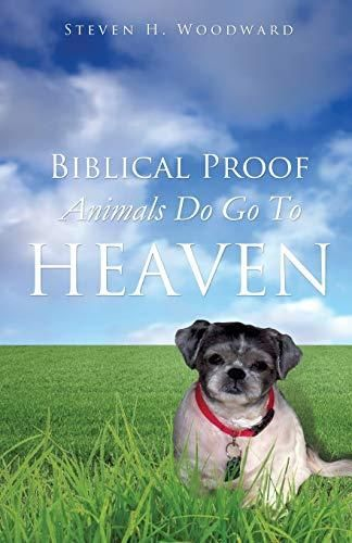 Pdf Download Biblical Proof Animals Do Go To Heaven Ebook Pdf