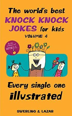 Get Book The World S Best Knock Knock Jokes For Kids Volume 4 Every Single One Illustrated
