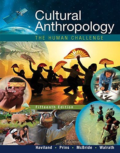 1305633792 Cultural Anthropology The Human Challenge