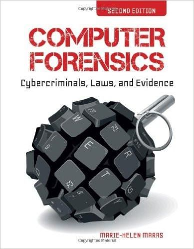 Computer Forensics Cybercriminals Laws And Evidence 2nd Edition By Marie Helen Maras Isbn 13 978 1449692223 Computer Forensics Forensics Computer
