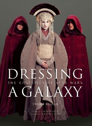 Pdf Download Dressing A Galaxy The Costumes Of Star Wars By Trisha Biggar Free Epub In 2019 Star Wars Dress Star Wars Costumes Star Wars Books