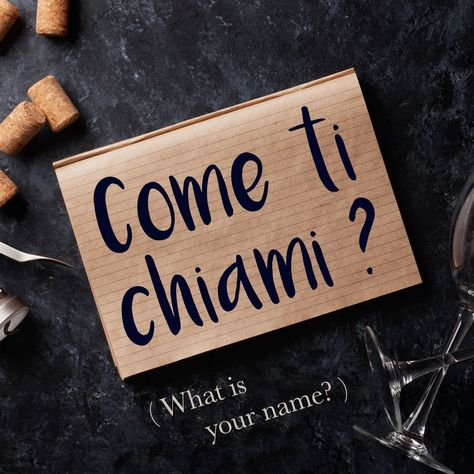 Italian phrase of the week: Come ti chiami? What is your name?