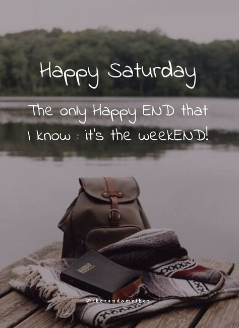The only Happy END that I know: it's the weekEND! #Happyweekendquotes #Weekendquotes #Lifequote #Saturdayquotes #Saturdaymorningquotes #Saturdaysayings #Saturdaypositivequotes #Saturdaypictures #Saturdayimages #Saturdaymorningwishes #Goodmorningquotes #Morningquotes #Goodmorningsayings #Morningimages #Morningpictures #Refreshingquotes #Positiveenergy #Inspirationalmorningquotes #Inspirationalquote #Dailyquote #Everydayquote #Instaquotes #Quoteoftheday #Quotes #Quotesandsayings #therandomvibez
