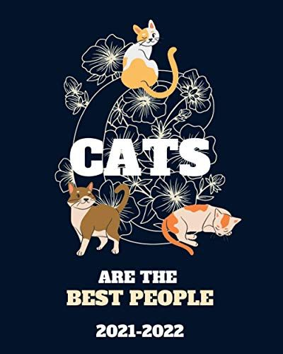 Cat Calendar 2022.2021 2022 Cats Are The Best People Two Year Monthly Only Planner Calendar Organizer 24 Months January 2021 To Decem Academic Diary Reading Apps Kindle Reading