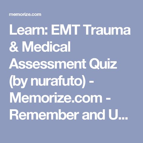 Learn EMT Trauma \ Medical Assessment Quiz (by nurafuto - trauma registrar sample resume