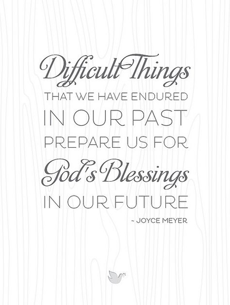 {Inspiring Words collection: Quote #4} Difficult things in our past & God's blessings in our future. Joyce Meyer