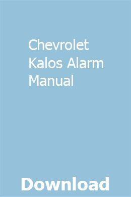 Chevrolet Kalos Alarm Manual Owners Manuals Manual Ingersoll