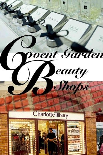 Did You Know Covent Garden Is The Heart Of Beauty Shops In London Pinnacle Image Beauty Shop Beauty Store Top Beauty Products