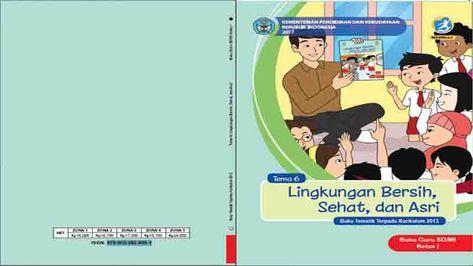 Buku Guru Kelas 1 Tema 6 Lingkungan Bersih Sehat Dan Asri Semester 2 K13 Revisi 2017 Buku Pelajaran Guru Dan Sekolah