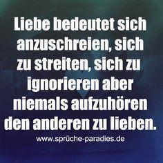 #anzuschreien #ignorieren #aufzuhren #bedeutet #streiten #anderen #niemals #lieben #liebe #sich #aber #sich #sich #den #zuLiebe bedeutet sich anzuschreien, sich zu streiten, sich zu ignorieren aber niemals aufzuhören den Anderen zu lieben.