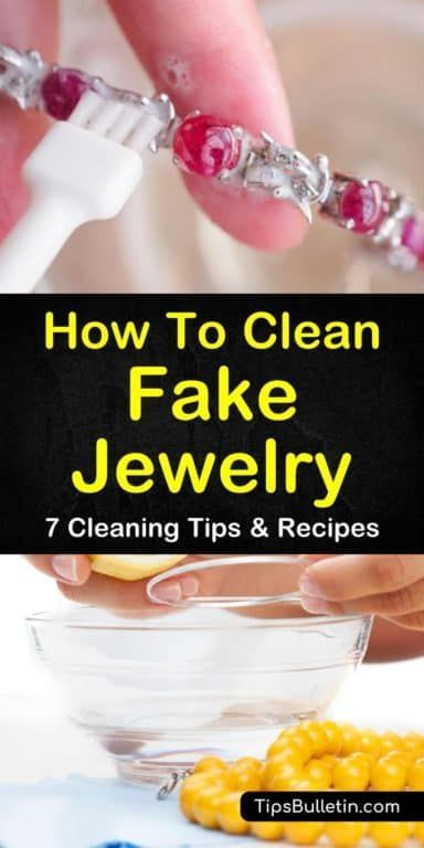 7 Fast Easy Ways To Clean Fake Jewelry Fake Jewelry Jewelry Cleaner Diy Cleaning Hacks