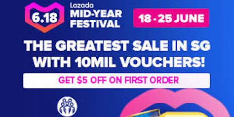 Lazada Singapore 6 18 Mid Year Festival Promotion 18 25 Jun 2020 Festival Singapore Years