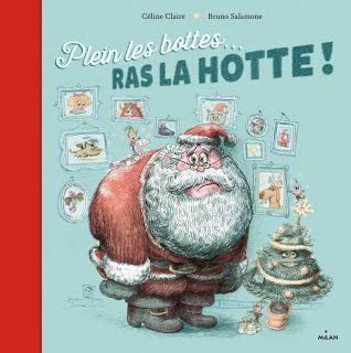 Lecture Album Noel Plein Les Bottes Ras La Hotte Livres De Noel Contes De Noel Noel Maternelle