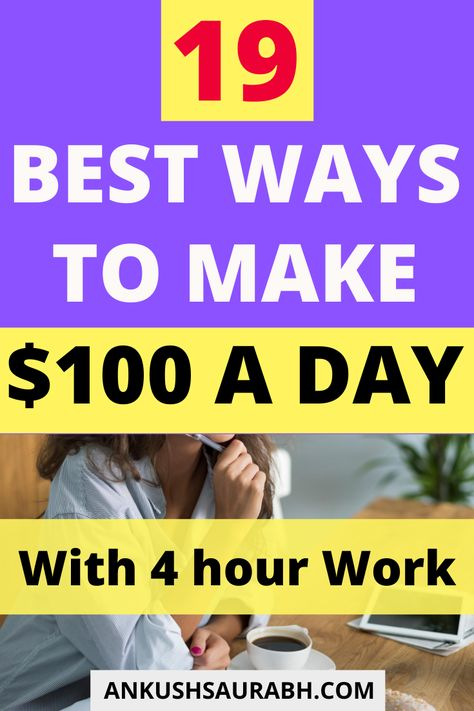 19 Ways How to Make $100 a day with Work at Home Jobs