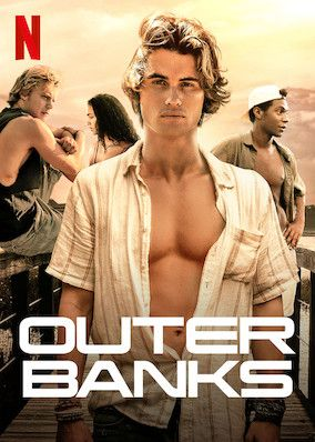 Check Out Outer Banks On Netflix New Shows Outer Banks Riverdale Poster