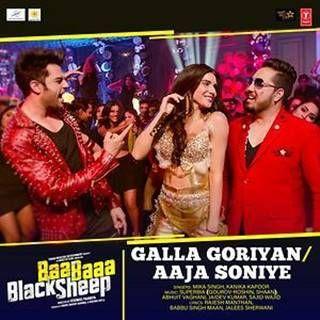 Galla Goriyan Aaja Soniye Mp3 Song Download Mika Singh Kanika Kapoor Djpadhala Com Gallagoriyan Aajasoniye Mp3 Song Download Mp3 Song Songs