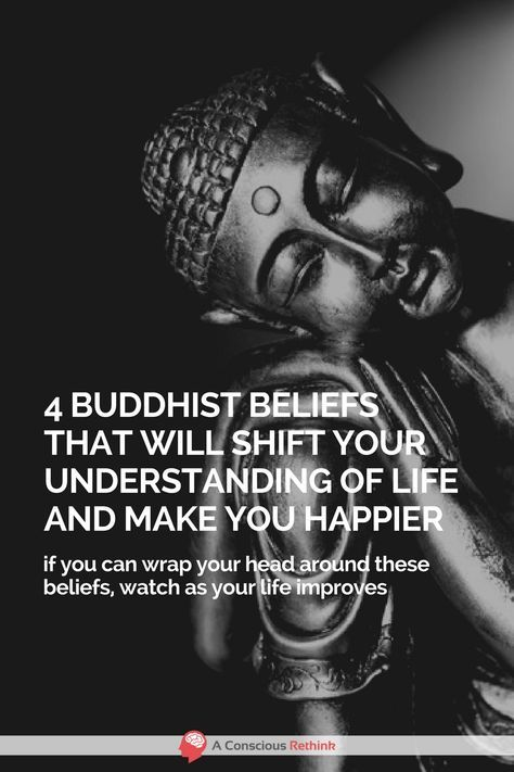 4 Buddhist Beliefs That Will Shift Your Understanding Of Life And Make You Happier