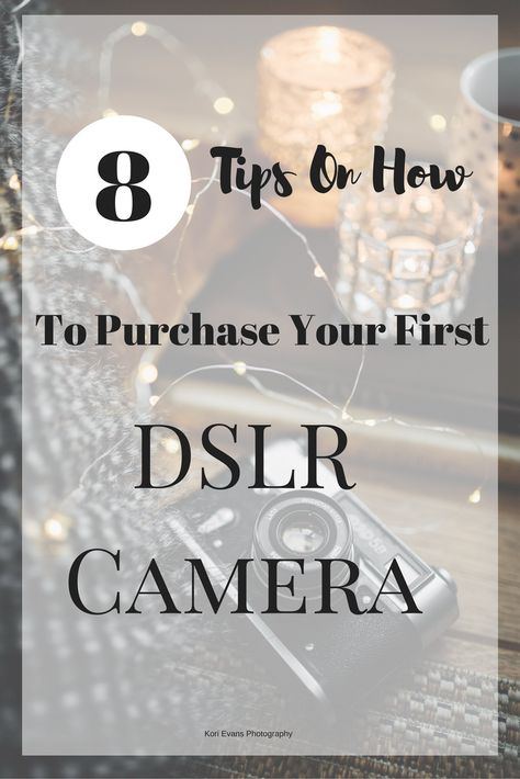 8 Tips on how to purchase your first DSLR camera
