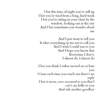 """""""I bet it never occurred to you, that I cant say hello to you, and risk another goodbye.""""-Exactly how i feel about a lot of people"""