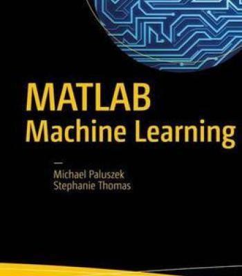 Matlab Machine Learning Pdf Machine Learning Book Machine Learning Artificial Intelligence Machine Learning