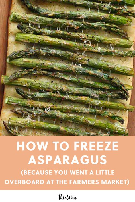 How To Freeze Asparagus Because You Went A Little Overboard At