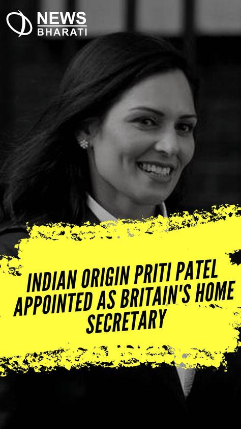Indian origin Priti Patel appointed as Britain's Home Secretary