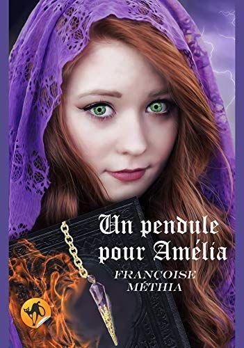 Nouveau Livre Roman Un Pendule Pour Amelia De Francoise