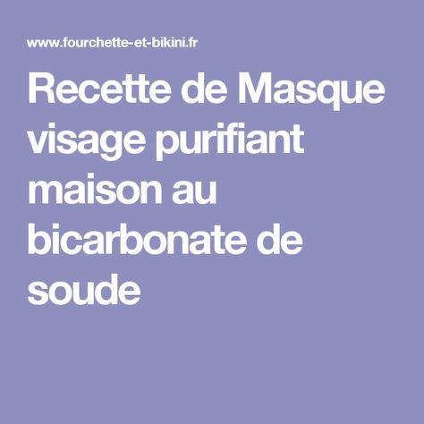 Recette De Masque Visage Purifiant Maison Au Bicarbonate De Soude Recette Masque Visage Visage Bicarbonate