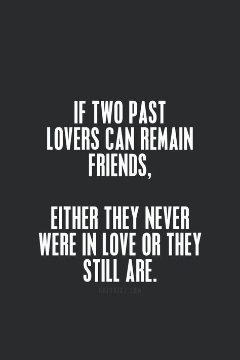 Still in love...always were - only woman he has ever loved... the rest were just mistakes and time fillers