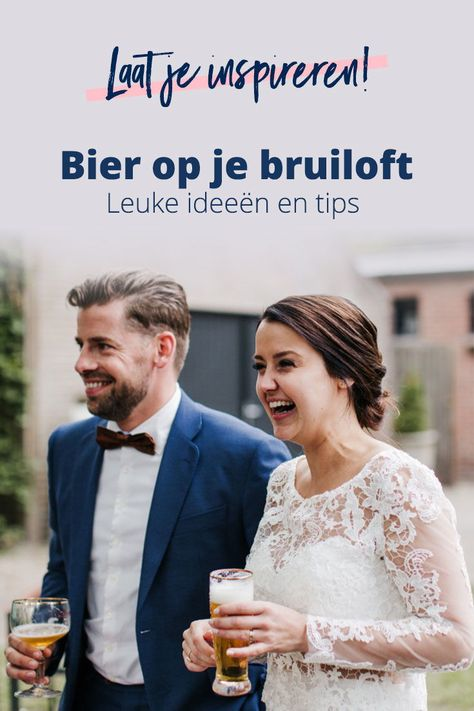 Bier Op Je Bruiloft Leuke Ideeen En Tips