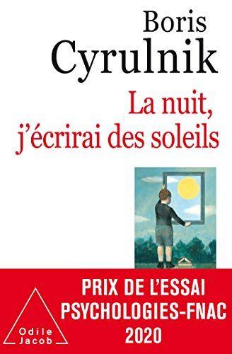 La Nuit J Ecrirai Des Soleils Oj Psychologie French Edition By Boris Cyrulnik In 2020 Ebook Pdf Good Books Pdf Books