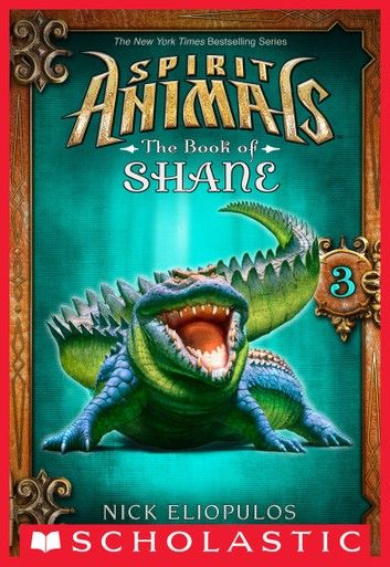 Vengeance The Book Of Shane E Short 3 Spirit Animals Special Edition Ebook By Nick Eliopulos Rakuten Kobo Spirit Animals Book Spirit Animal Spirit Animals Series