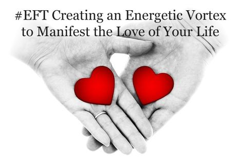 Creating an Energetic Vortex to Manifest the Love of Your Life