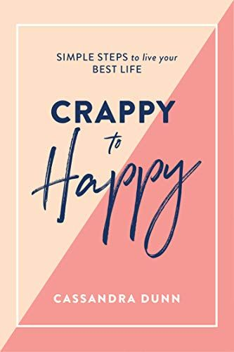 Epub Free Crappy To Happy Simple Steps To Live Your Best Life Pdf