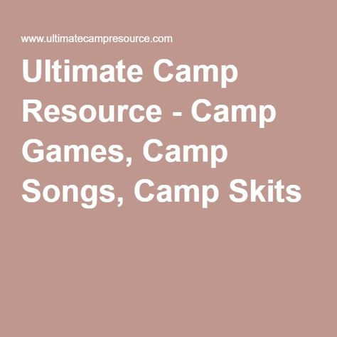 Ultimate Camp Resource - Camp Games, Camp Songs, Camp Skits