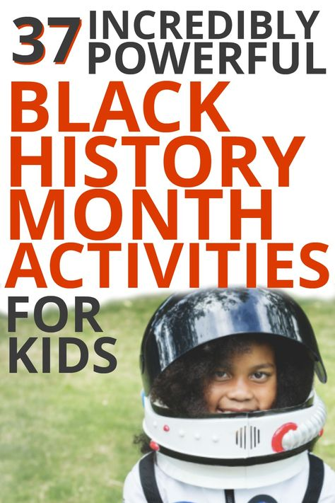 37 Black History Month Activities for Kids (For Year 'Round Learning!) [UPDATED]