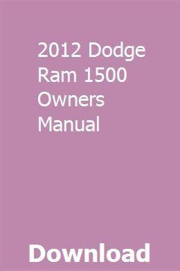 2012 Dodge Ram 1500 Owners Manual 2012 Dodge Ram 1500 Dodge Ram 1500 2015 Dodge Ram 1500