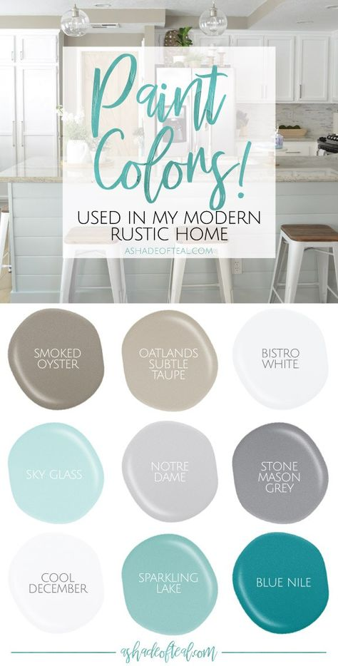 Paint Colors used in my Modern Rustic Home!