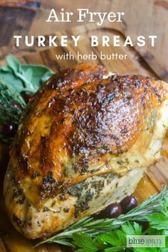 Wow everyone with this air fried turkey breast with herb butter recipe!! Air-fried turkey breast always turns out beautifully brown and very moist inside. It's a perfect way to free up your oven for side dishes. #bluejeanchef #thanksgiving #turkeybreast #turkey #roastturkey #airfryer #airfryerrecipe #airfryeverything #airfrygenius