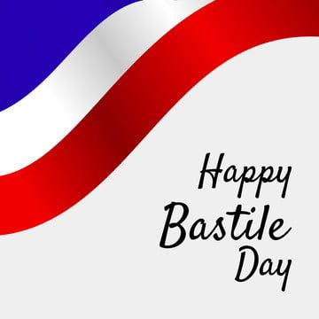 Happy Bastile Day With Wavy France National Flag Can Be Used For Banner Social Media Post Blog Website Poster Print Bastille Day France France Png And Vector France National Flag Bastile