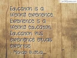 image result for quotes about education vs experience life
