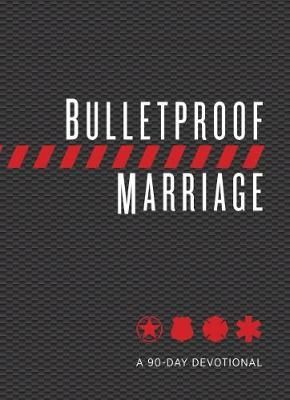 Pdf Download Bulletproof Marriage A 90 Day Devotional Free By