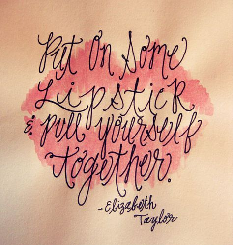 """Elizabeth Taylor quote """"Put on some lipstick and pull yourself together"""" art print, typography, wall decor, girly decor 8 x 8 on Etsy, $14.99"""