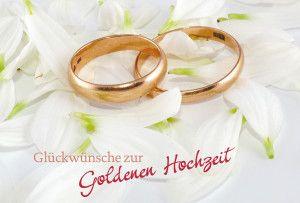 Gluckwunschkarte Gluckwunsche Zur Goldenen Hochzeit Goldene Hochzeit Spruche Hochzeit Gluckwunsche Zur Goldenen Hochzeit