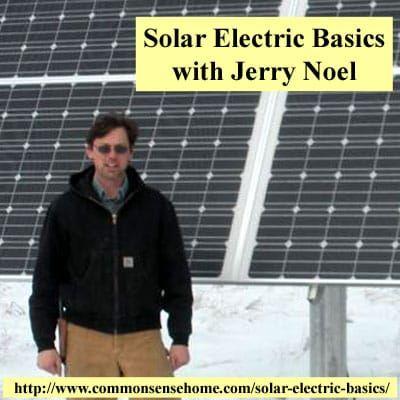 Solar Electric Basics With Jerry Noel Solar Diy Solar Solar Electric System