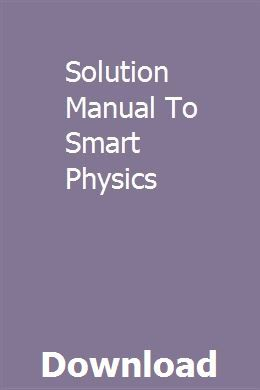Solution Manual To Smart Physics Repair Manuals Navigation System Manual