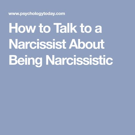 How to Talk to a Narcissist About Being Narcissistic